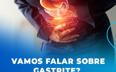 Vamos falar sobre Gastrite?